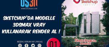 Sketchupda Modelle 3dsmax Vrayde Render Al