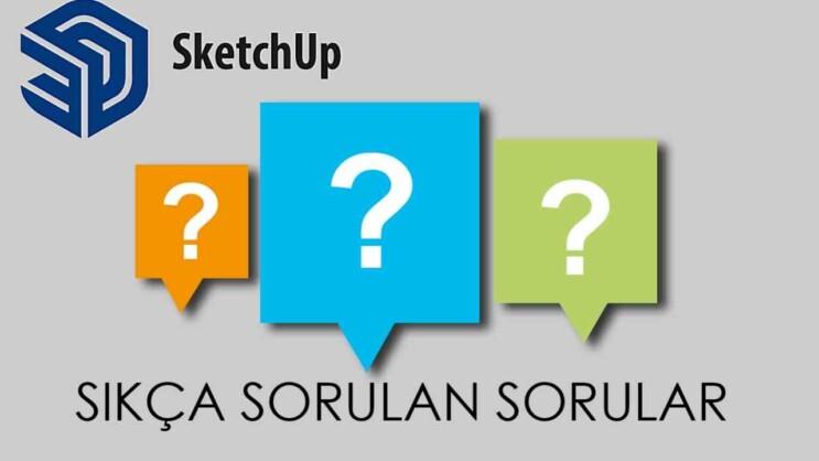 Sketchup Sıkça Sorulan Sorular